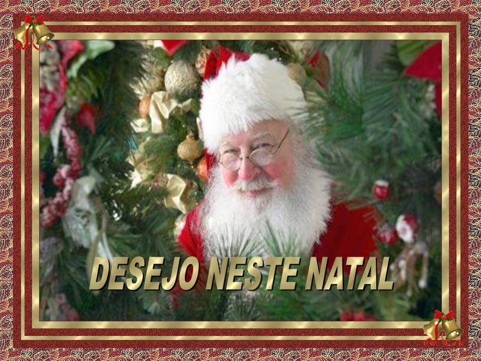 DESEJO NESTE NATAL