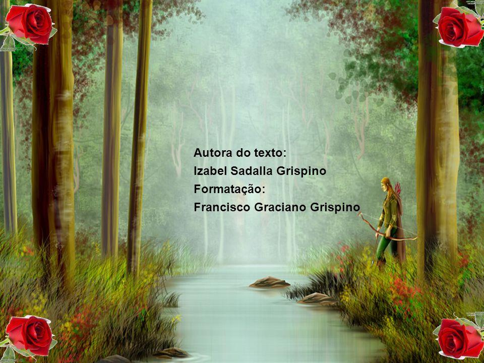 Autora do texto: Izabel Sadalla Grispino Formatação: Francisco Graciano Grispino
