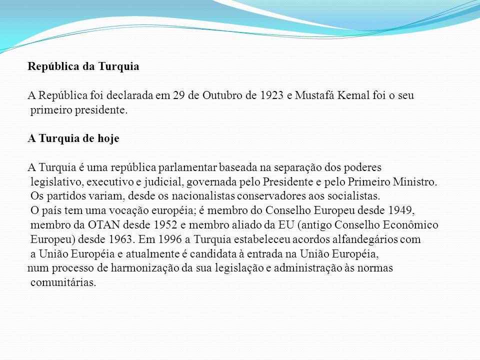 República da Turquia A República foi declarada em 29 de Outubro de 1923 e Mustafá Kemal foi o seu