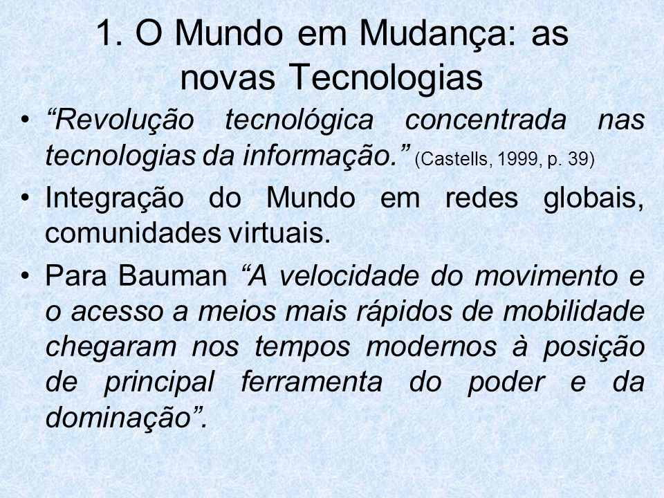 1. O Mundo em Mudança: as novas Tecnologias
