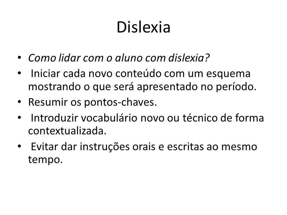 Dislexia Como lidar com o aluno com dislexia