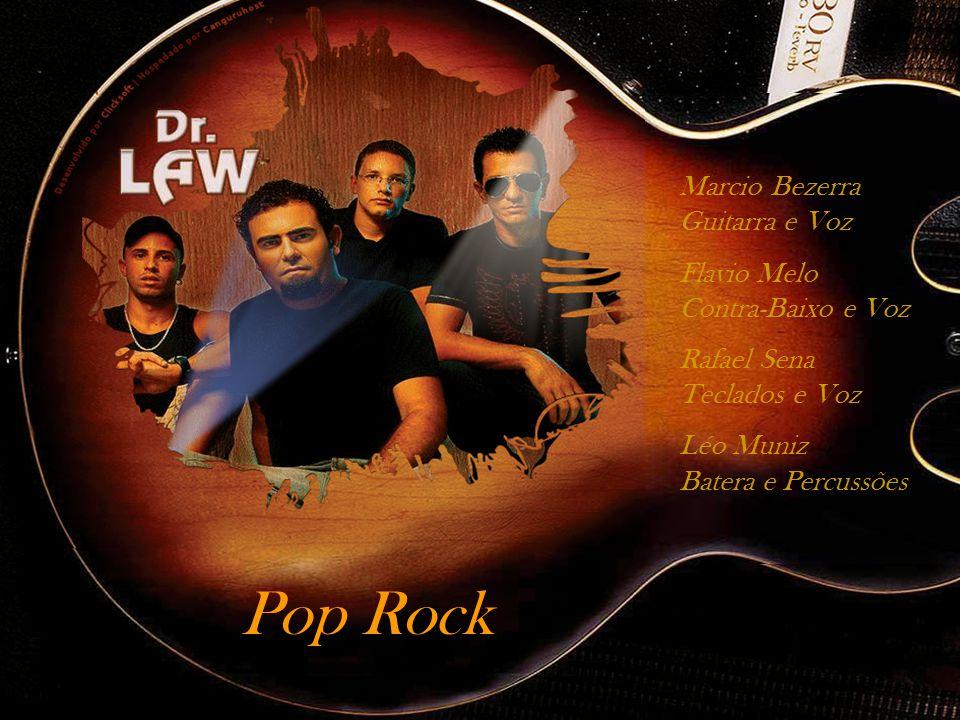 Pop Rock Marcio Bezerra Guitarra e Voz Flavio Melo Contra-Baixo e Voz