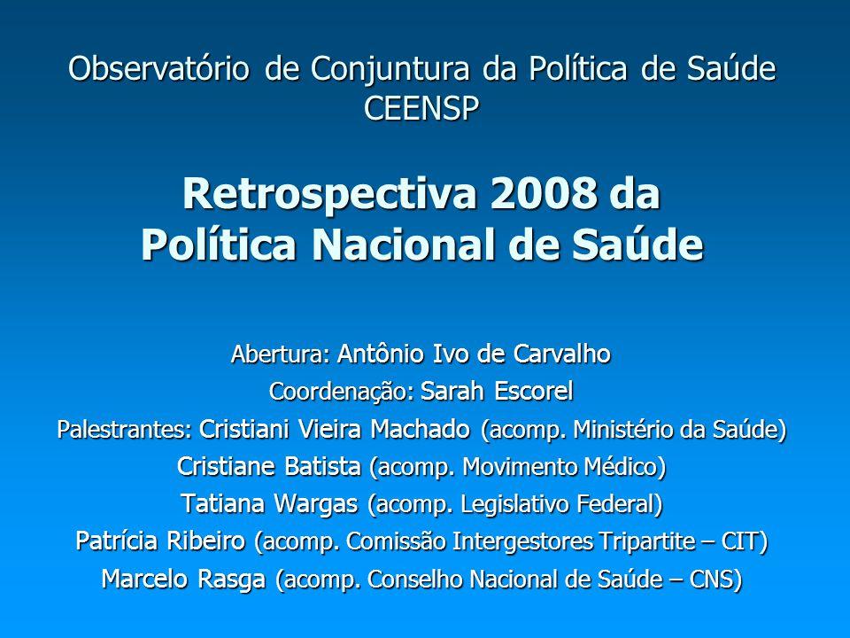 Observatório de Conjuntura da Política de Saúde CEENSP Retrospectiva 2008 da Política Nacional de Saúde