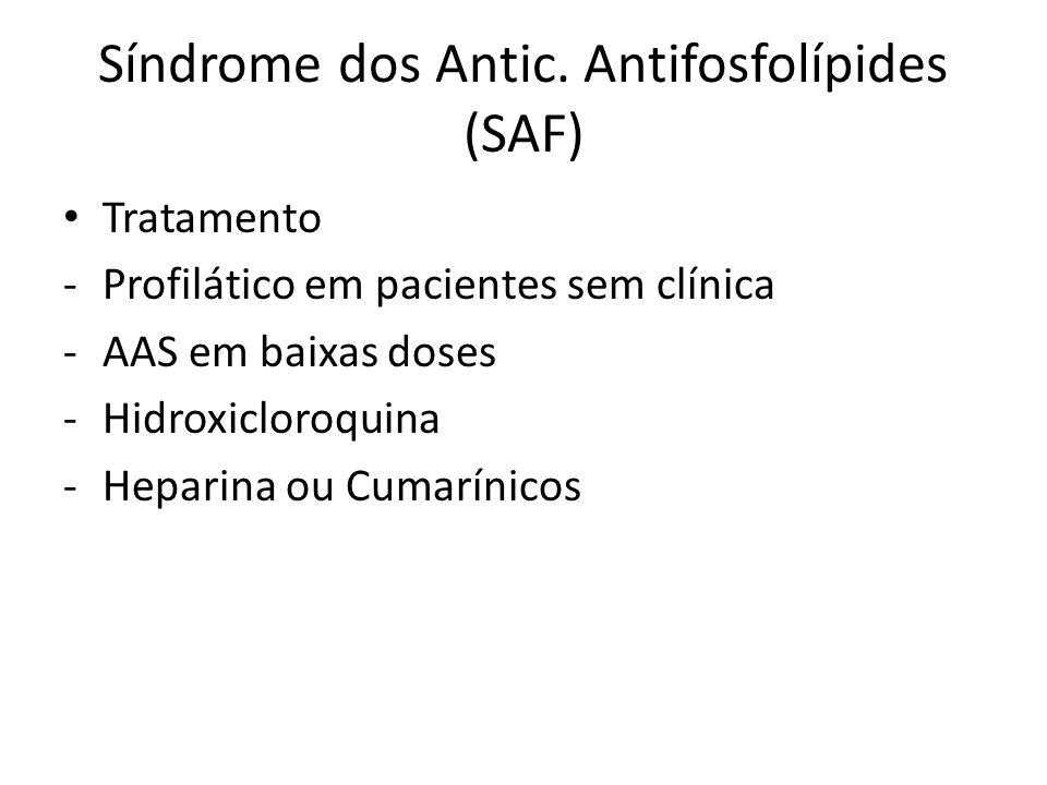 Síndrome dos Antic. Antifosfolípides (SAF)