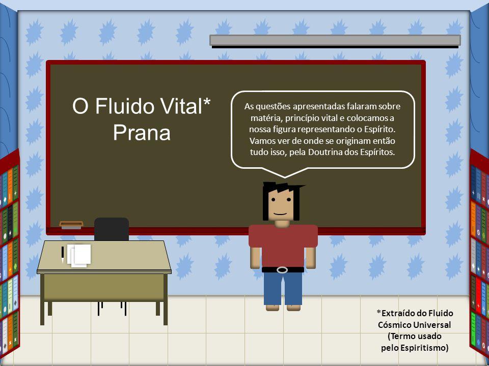 O Fluido Vital* Prana.