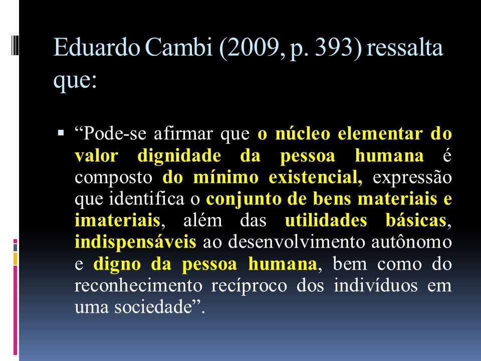 Eduardo Cambi (2009, p. 393) ressalta que: