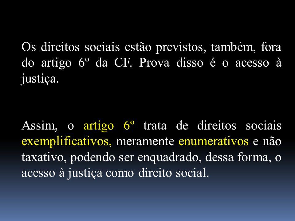 Os direitos sociais estão previstos, também, fora do artigo 6º da CF