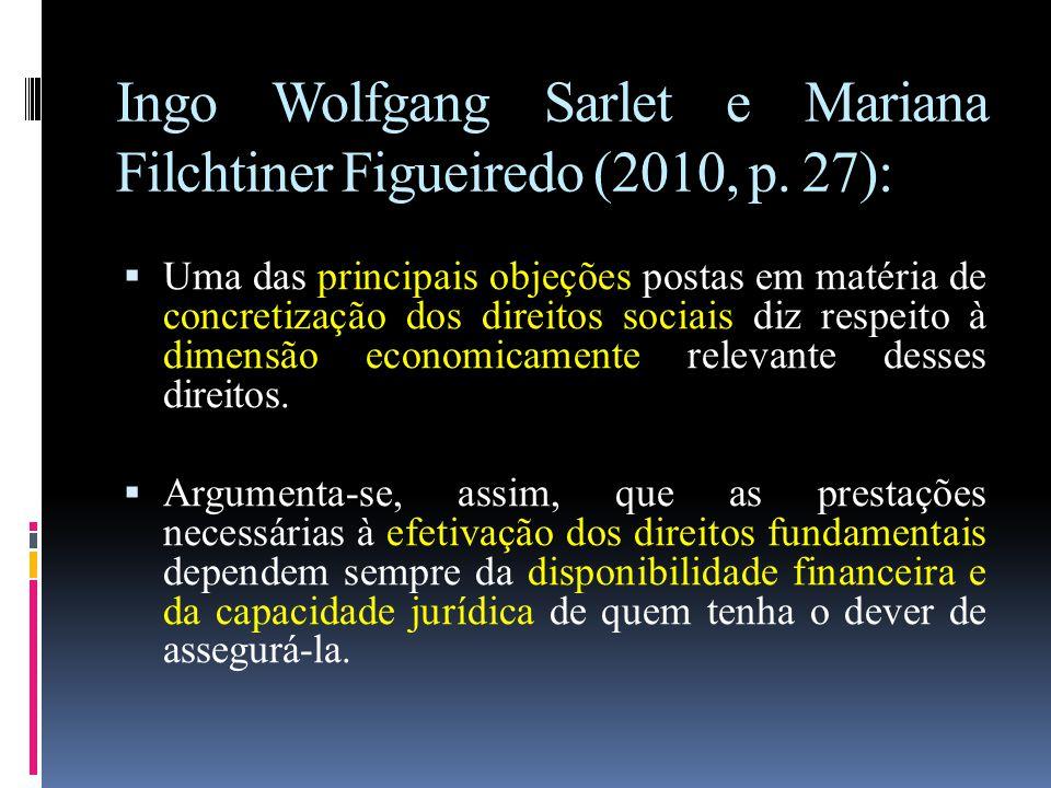 Ingo Wolfgang Sarlet e Mariana Filchtiner Figueiredo (2010, p. 27):
