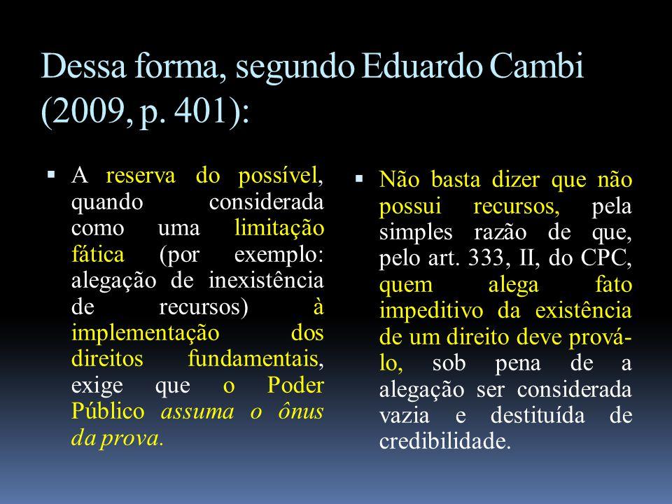Dessa forma, segundo Eduardo Cambi (2009, p. 401):