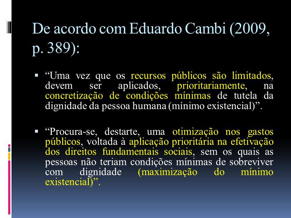 De acordo com Eduardo Cambi (2009, p. 389):