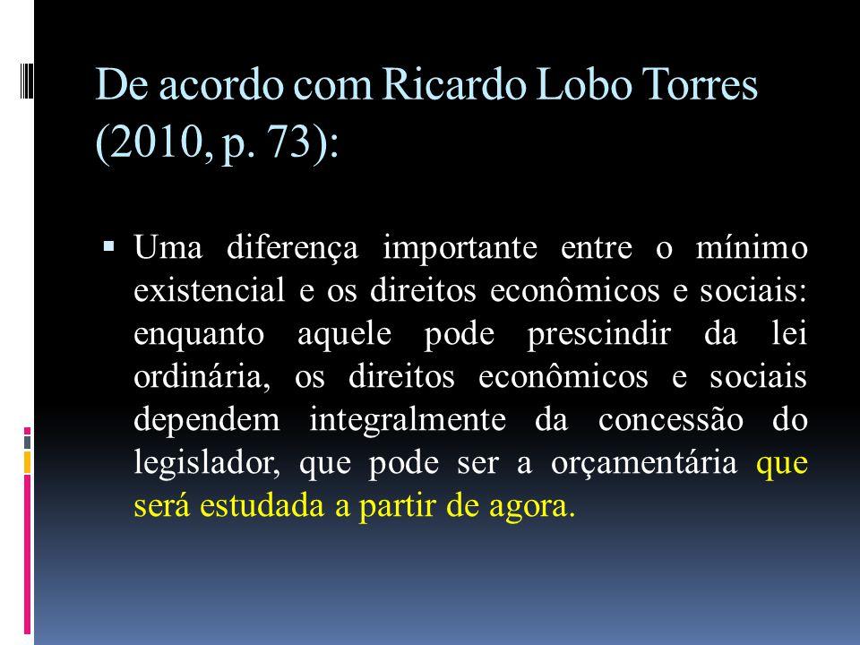 De acordo com Ricardo Lobo Torres (2010, p. 73):