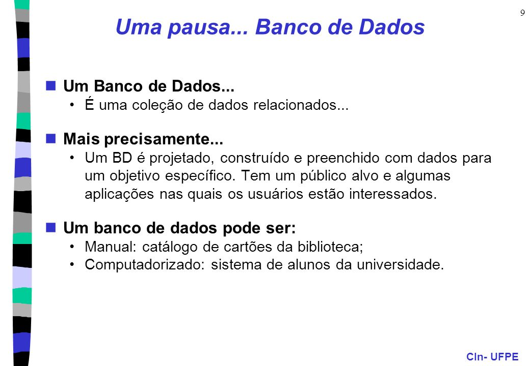 Uma pausa... Banco de Dados