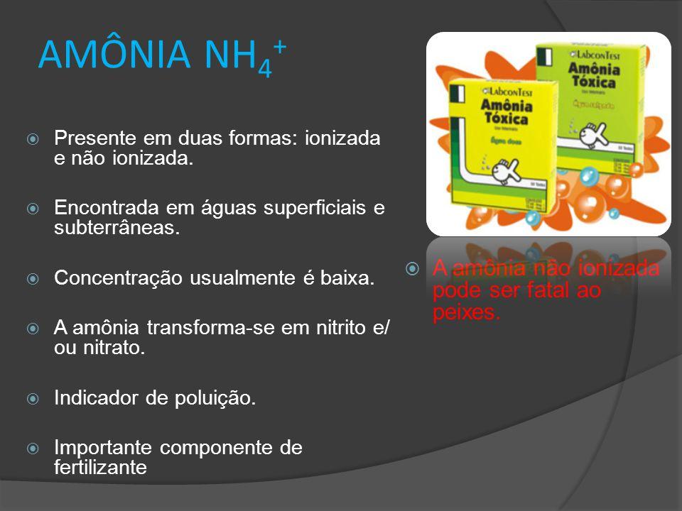 AMÔNIA NH4+ A amônia não ionizada pode ser fatal ao peixes.