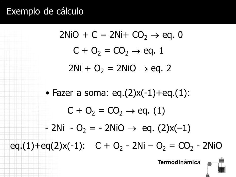 Fazer a soma: eq.(2)x(-1)+eq.(1): C + O2 = CO2  eq. (1)