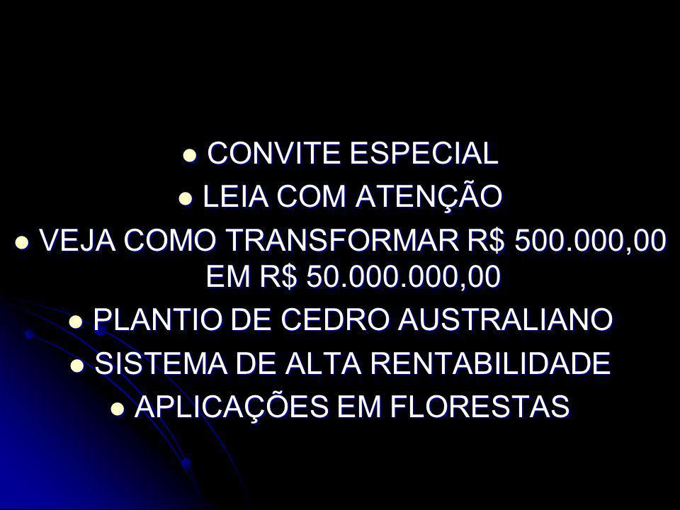 VEJA COMO TRANSFORMAR R$ 500.000,00 EM R$ 50.000.000,00