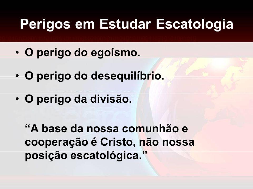 Perigos em Estudar Escatologia