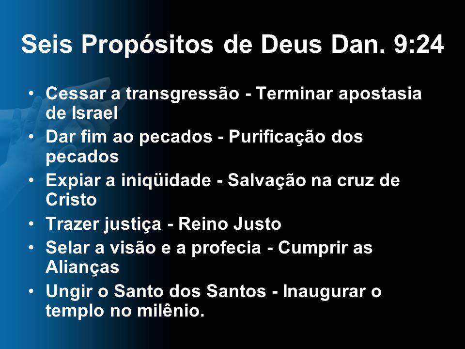Seis Propósitos de Deus Dan. 9:24