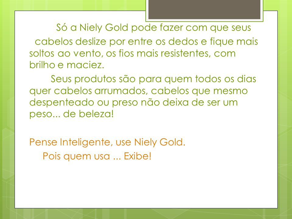 Só a Niely Gold pode fazer com que seus