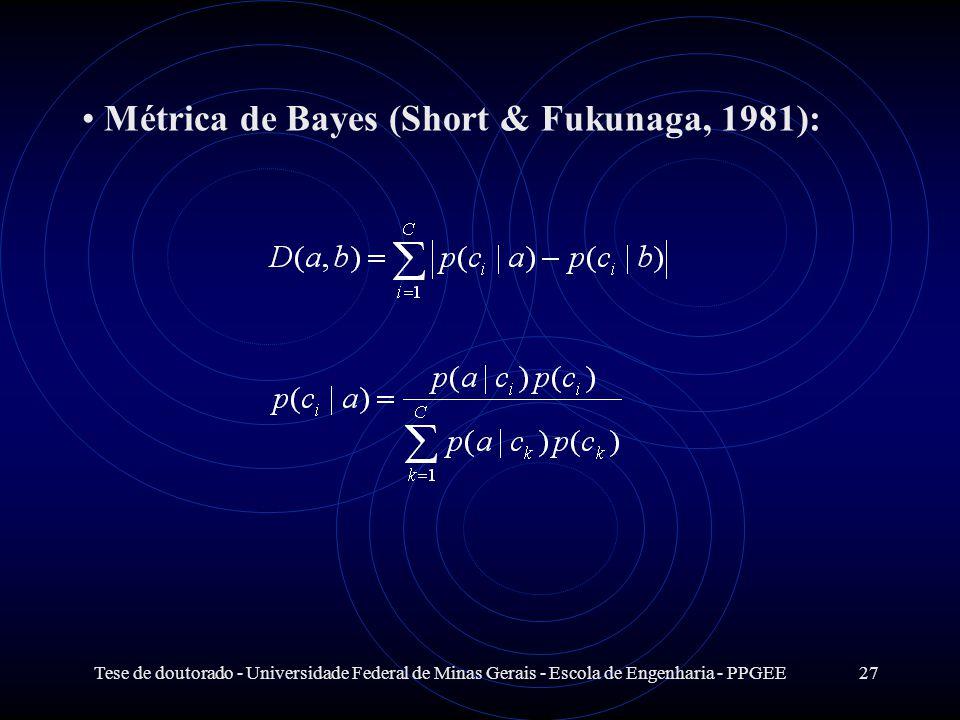 Métrica de Bayes (Short & Fukunaga, 1981):