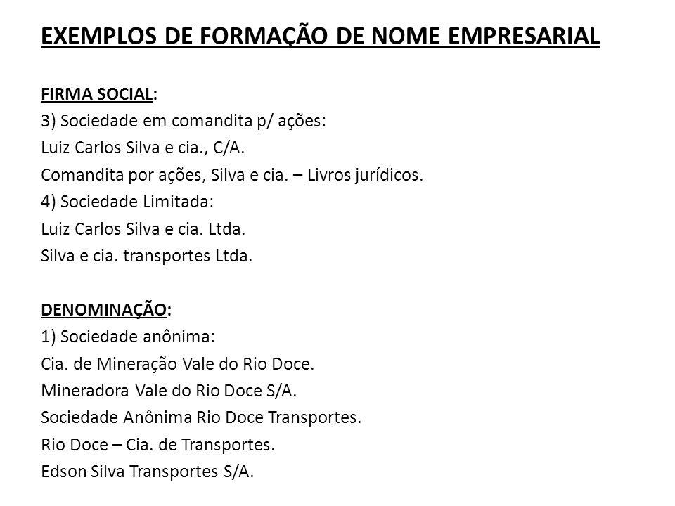 EXEMPLOS DE FORMAÇÃO DE NOME EMPRESARIAL