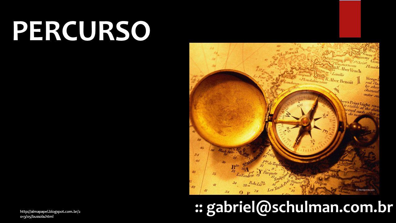 PERCURSO :: gabriel@schulman.com.br