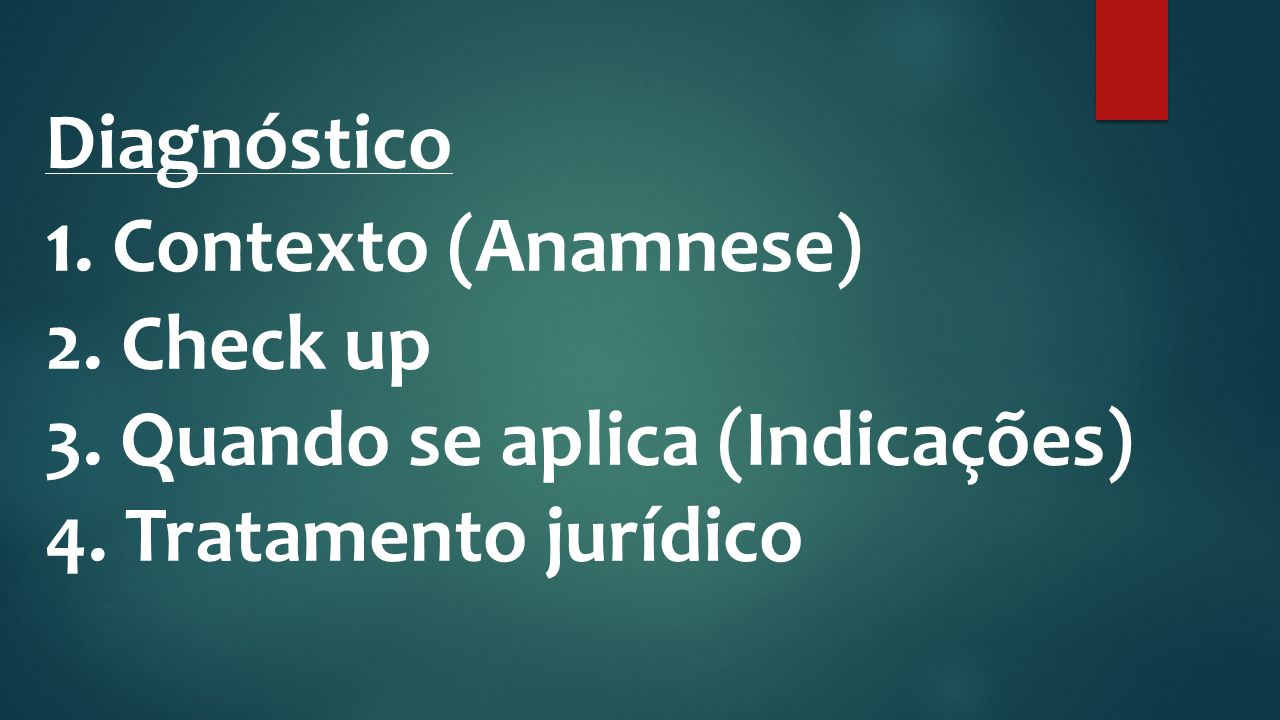 Diagnóstico 1. Contexto (Anamnese) 2. Check up 3