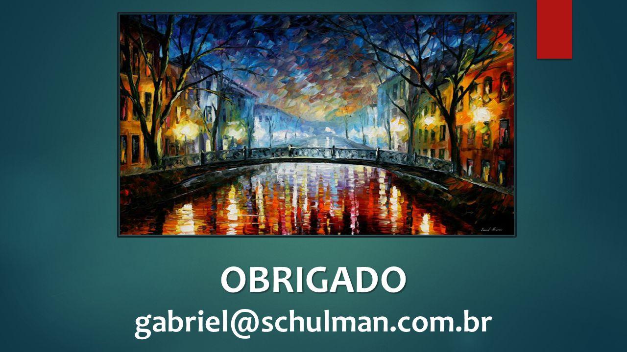 OBRIGADO gabriel@schulman.com.br 73