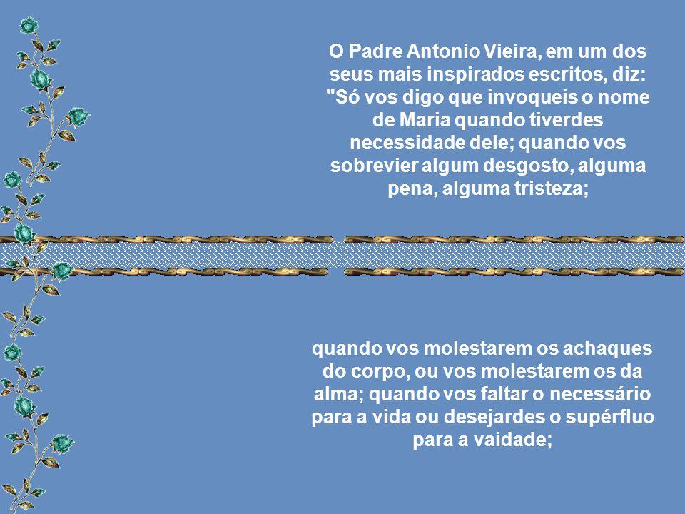 O Padre Antonio Vieira, em um dos seus mais inspirados escritos, diz: