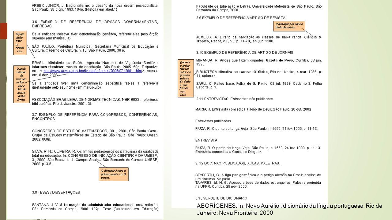 ABORÍGENES. In: Novo Aurélio : dicionário da língua portuguesa