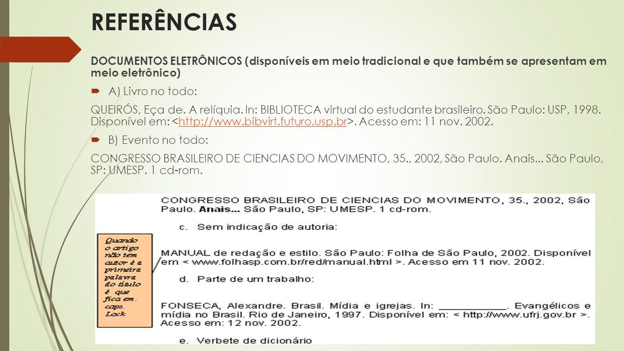 REFERÊNCIAS DOCUMENTOS ELETRÔNICOS (disponíveis em meio tradicional e que também se apresentam em meio eletrônico)