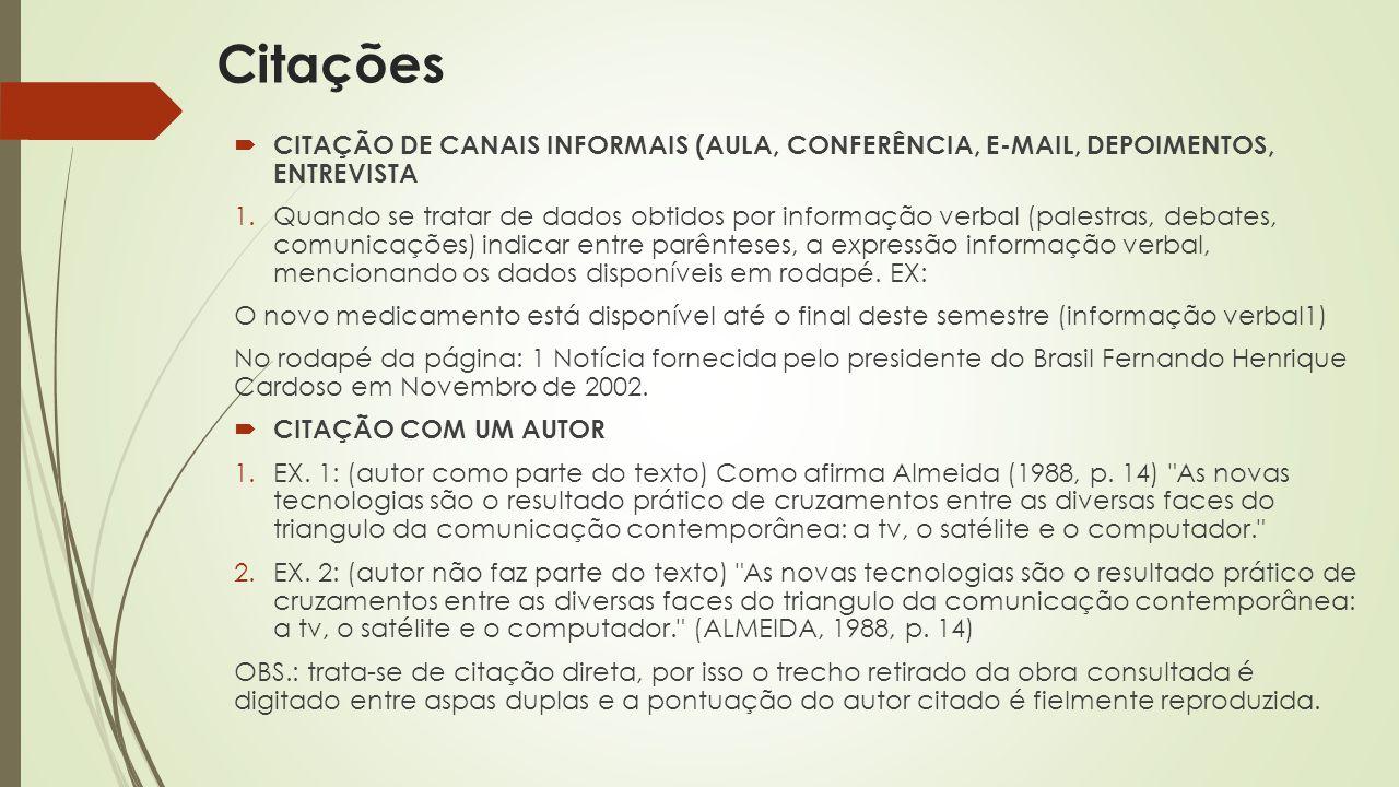 Citações CITAÇÃO DE CANAIS INFORMAIS (AULA, CONFERÊNCIA, E-MAIL, DEPOIMENTOS, ENTREVISTA.