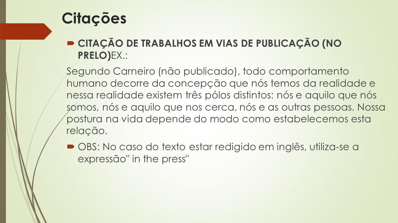 Citações CITAÇÃO DE TRABALHOS EM VIAS DE PUBLICAÇÃO (NO PRELO)EX.: