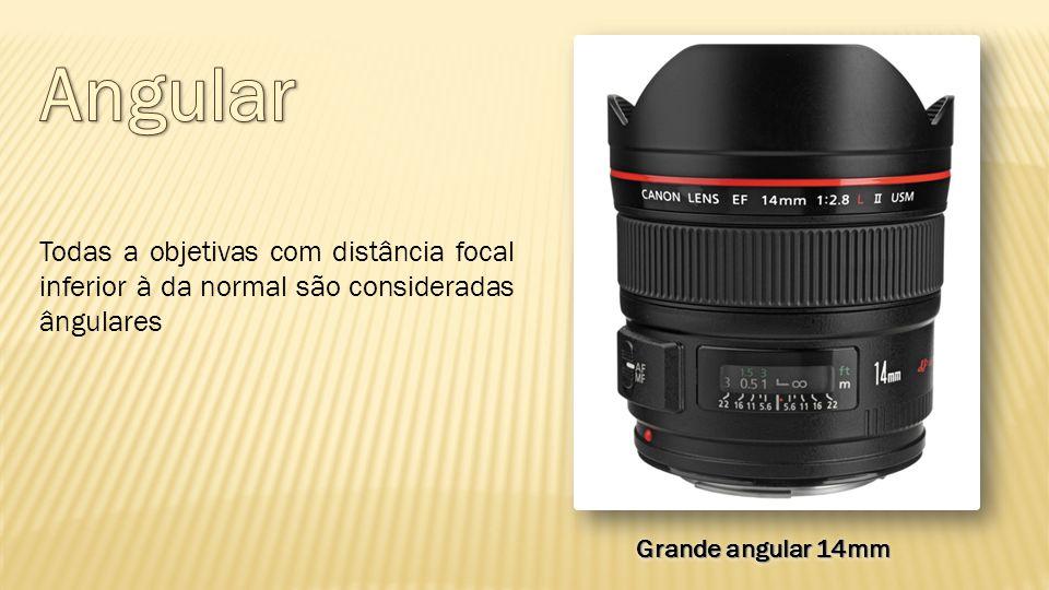 Angular Todas a objetivas com distância focal inferior à da normal são consideradas ângulares.