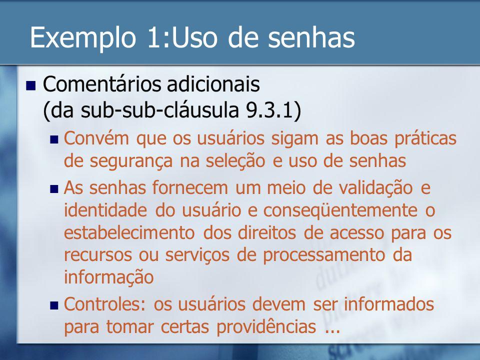 Exemplo 1:Uso de senhas Comentários adicionais (da sub-sub-cláusula 9.3.1)