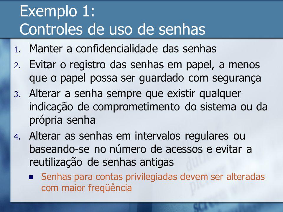 Exemplo 1: Controles de uso de senhas