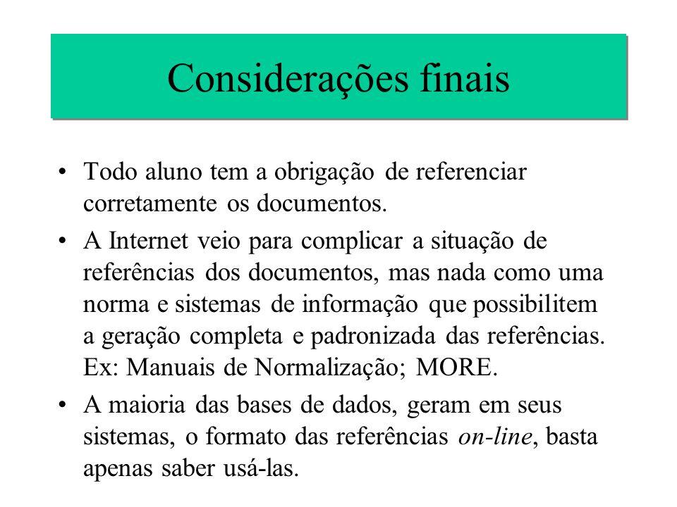 Considerações finais Todo aluno tem a obrigação de referenciar corretamente os documentos.