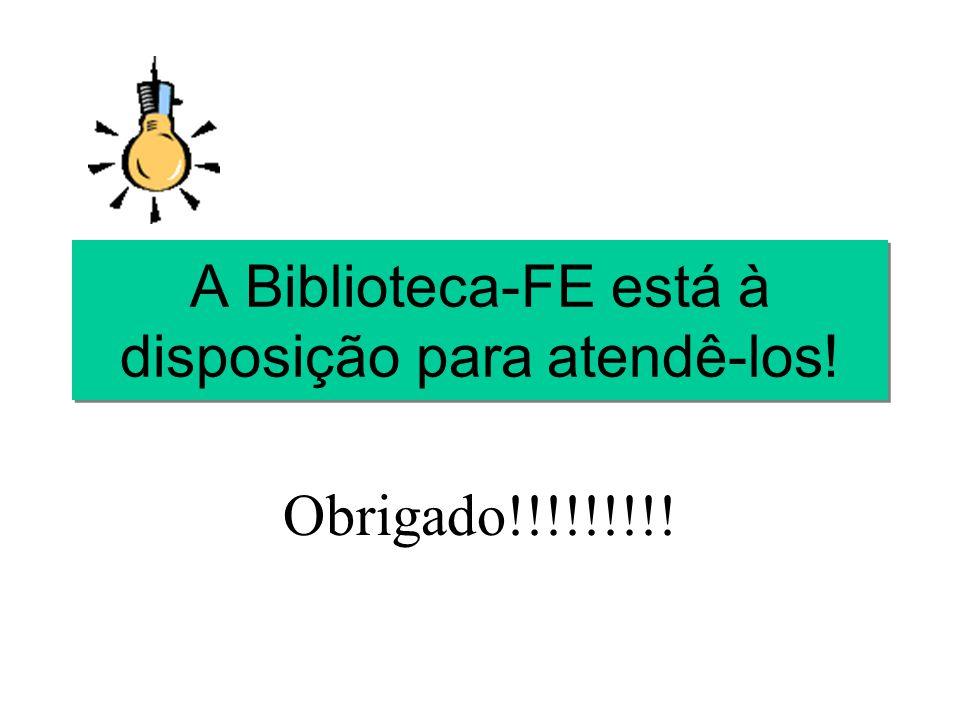 A Biblioteca-FE está à disposição para atendê-los!