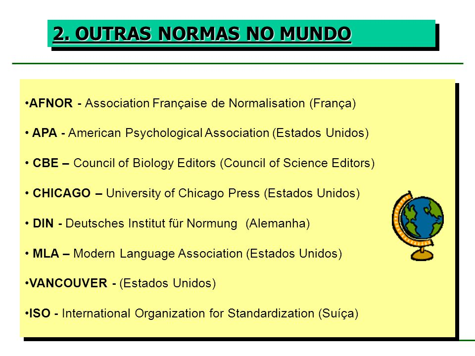 2. OUTRAS NORMAS NO MUNDO AFNOR - Association Française de Normalisation (França) APA - American Psychological Association (Estados Unidos)