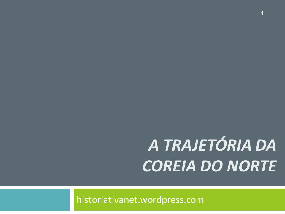 A trajetória da Coreia do norte