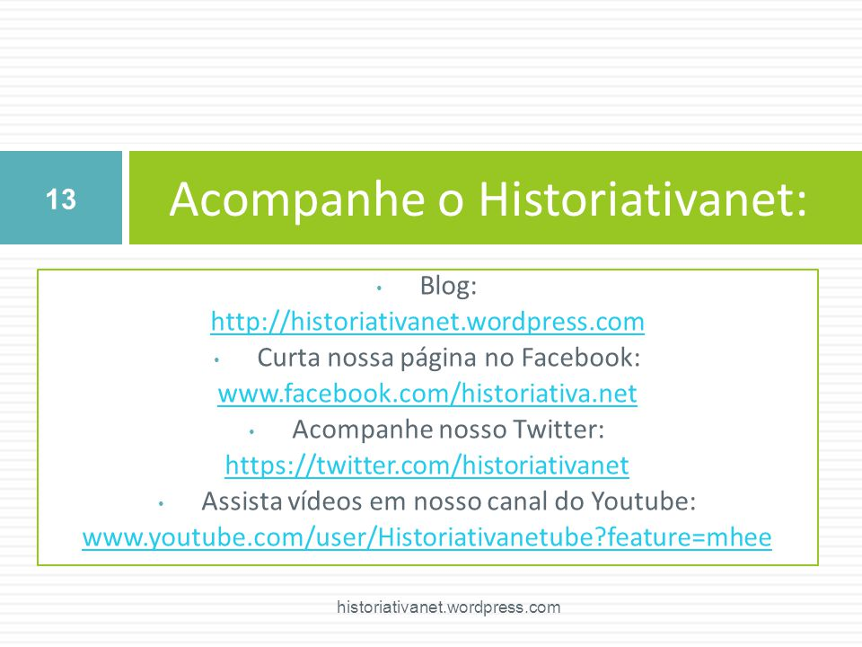 Acompanhe o Historiativanet: