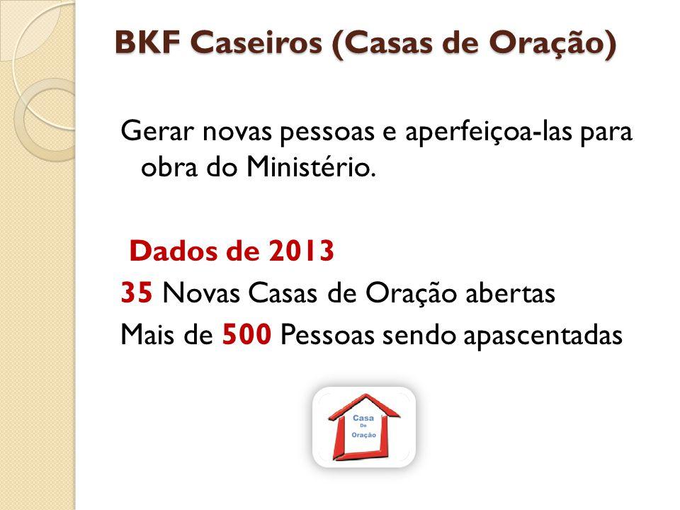 BKF Caseiros (Casas de Oração)