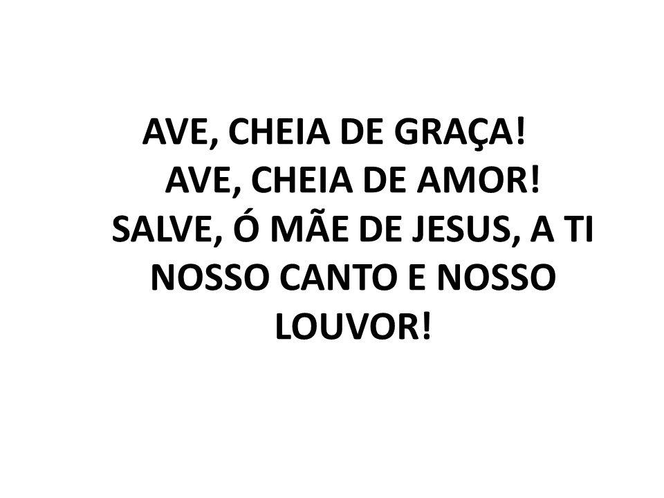 AVE, CHEIA DE GRAÇA. AVE, CHEIA DE AMOR