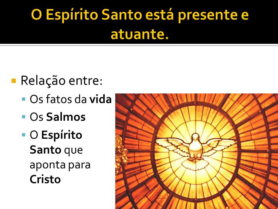 O Espírito Santo está presente e atuante.