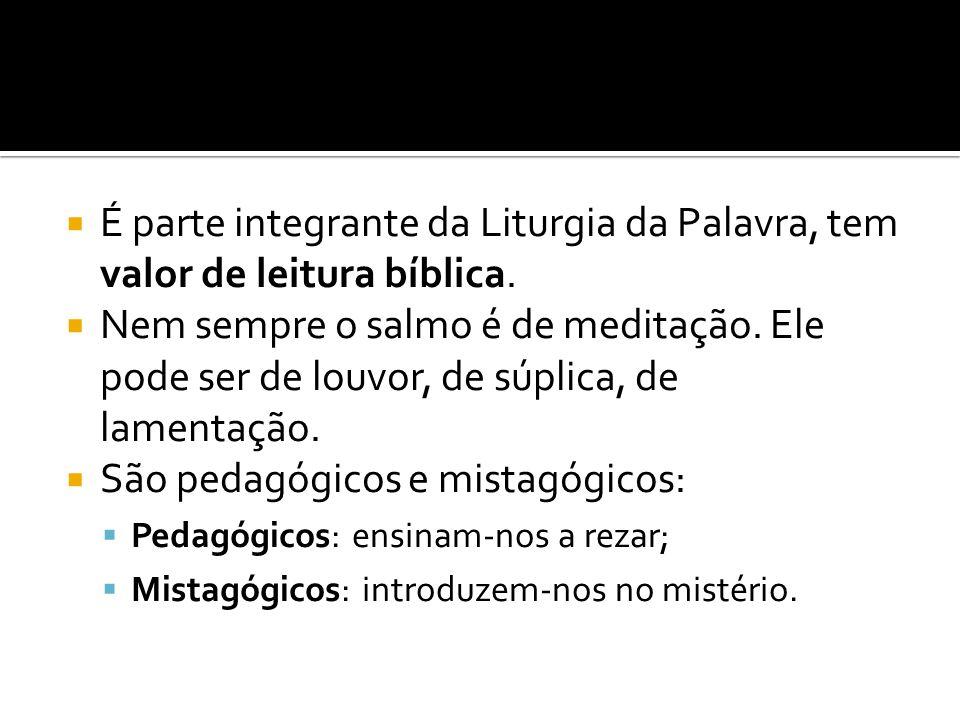 São pedagógicos e mistagógicos: