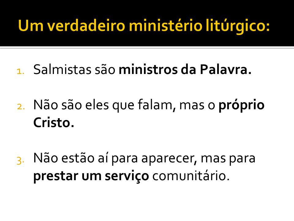 Um verdadeiro ministério litúrgico: