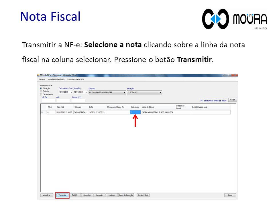 Nota Fiscal Transmitir a NF-e: Selecione a nota clicando sobre a linha da nota fiscal na coluna selecionar.