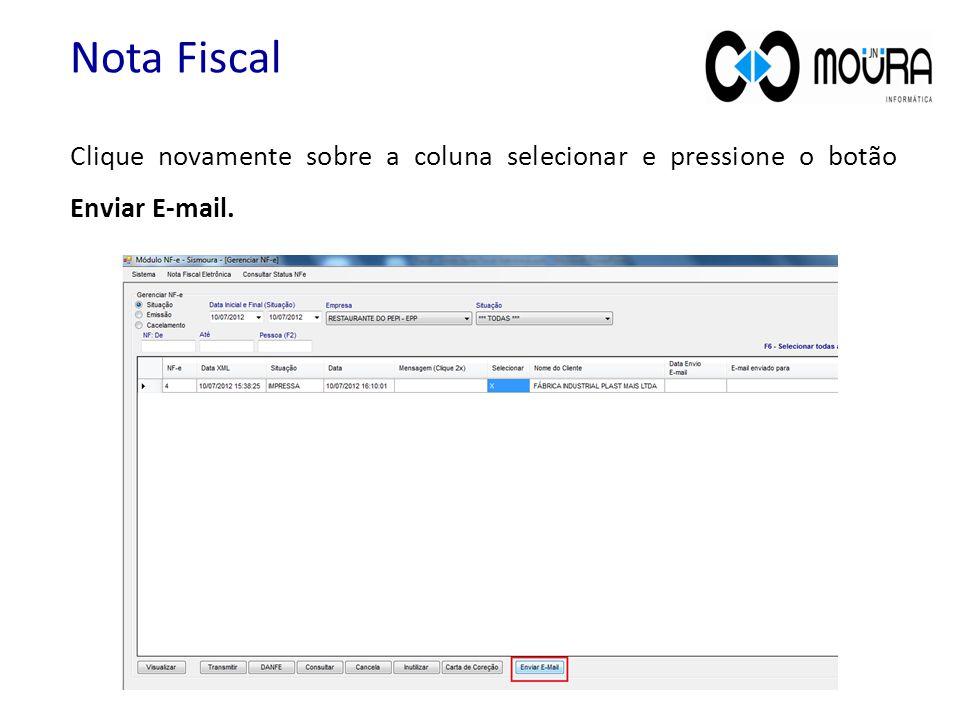 Nota Fiscal Clique novamente sobre a coluna selecionar e pressione o botão Enviar E-mail.