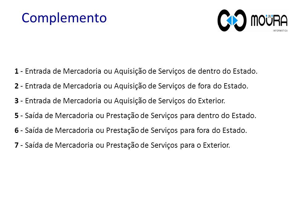Complemento 1 - Entrada de Mercadoria ou Aquisição de Serviços de dentro do Estado.