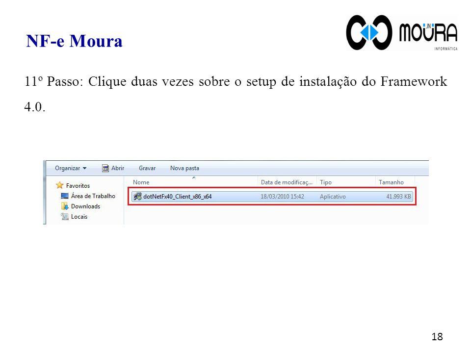 NF-e Moura 11º Passo: Clique duas vezes sobre o setup de instalação do Framework 4.0.
