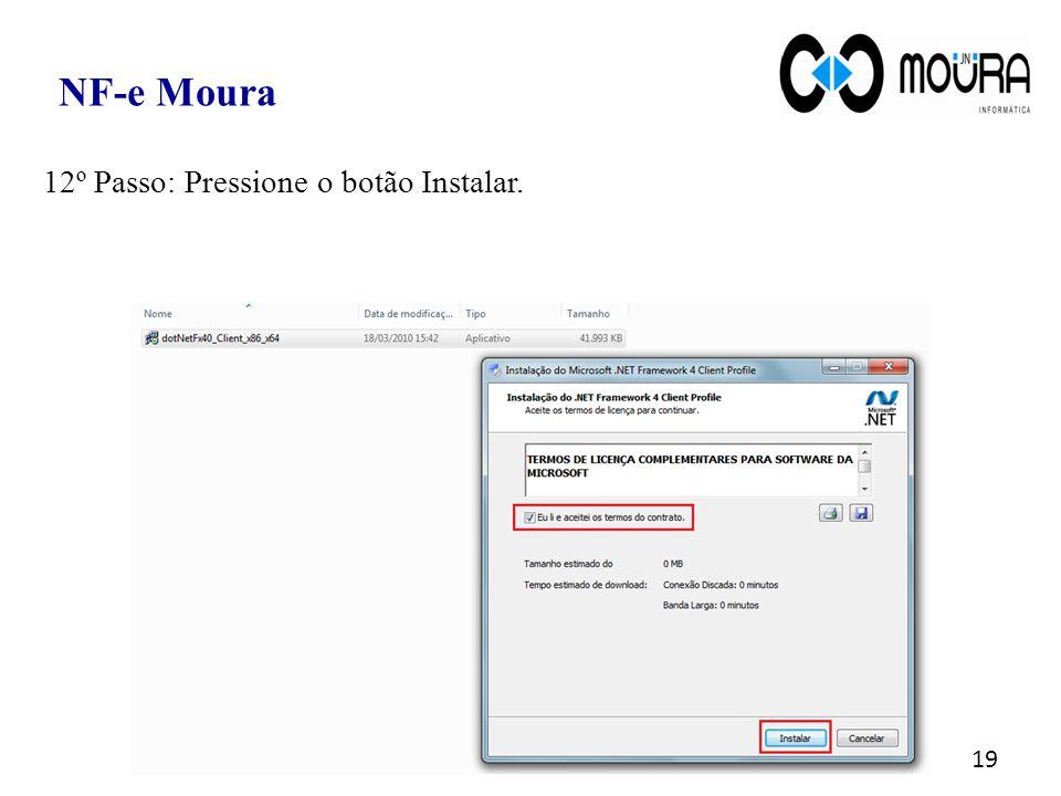 NF-e Moura 12º Passo: Pressione o botão Instalar.